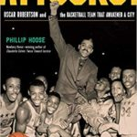 Attucks! Oscar Robertson and the Basketball Team That Awakened a City