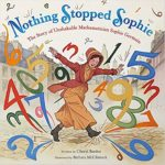 Nothing Stopped Sophie: The Story of Unshakable Mathematician