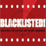 Blacklisted!: Hollywood, the Cold War and the First Amendment